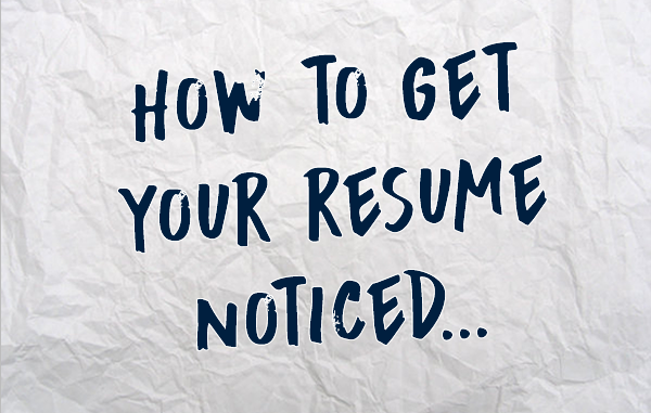 get your resume noticed